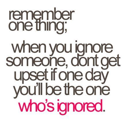 Pin By Crystal Hutton On Words And Inspiration Being Ignored Quotes Ignore Me Quotes Be Yourself Quotes