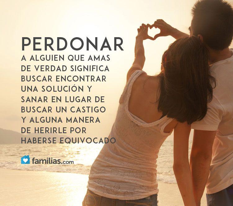 Frases Amor Familia Www Familias Com Perdonar Pinterest