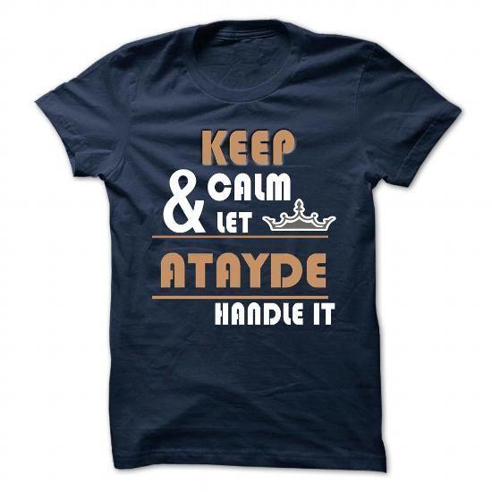 I Love ATAYDE Shirt, Its a ATAYDE Thing You Wouldnt understand Check more at http://ibuytshirt.com/atayde-shirt-its-a-atayde-thing-you-wouldnt-understand.html