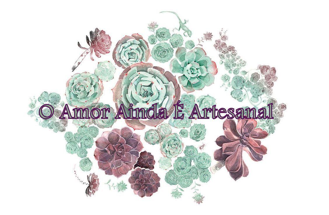 O Amor Ainda é Artesanal