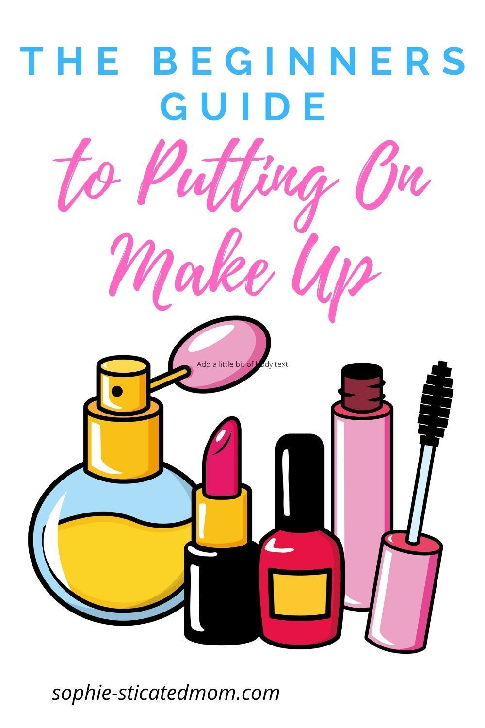 How To Put On Makeup For Beginners In 5 Easy Steps
