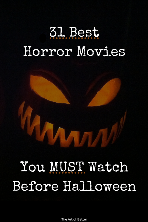 31 best horror movies to watch before halloween i put together my best list of