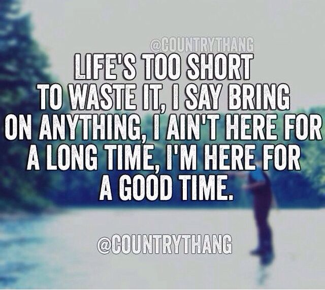 Im Not Hear For Long Time Im Here For A Good Time Country