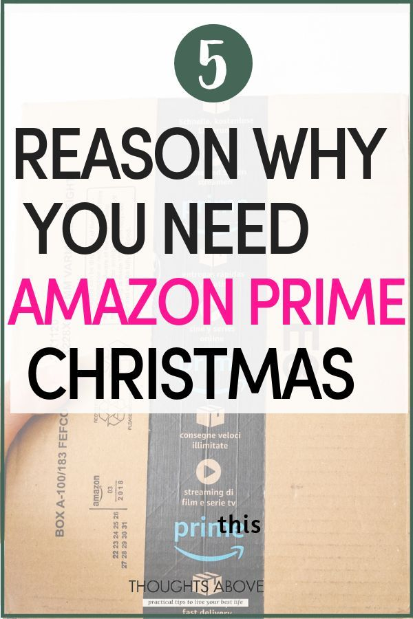 5 Reasons To Use Amazon Prime This Christmas Things I Would