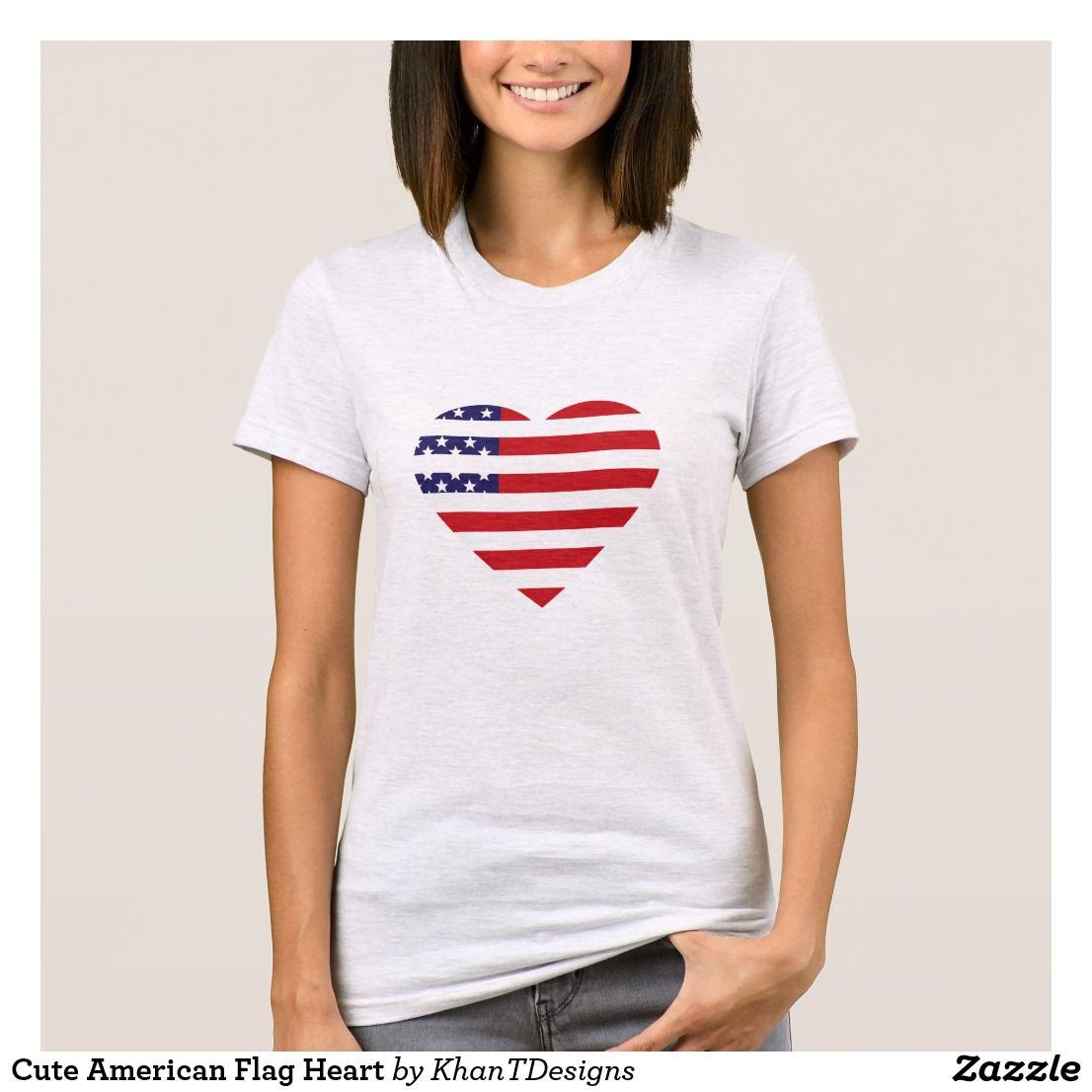 Cute American Flag Heart T Shirt Zazzle Com American Shirts T Shirts For Women American Flag Sweatshirt