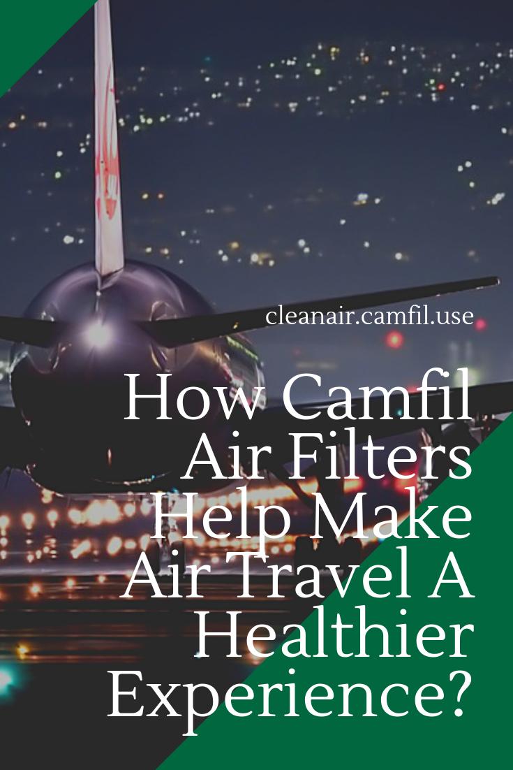 How Camfil Air Filters Help Make Air Travel a Healthier