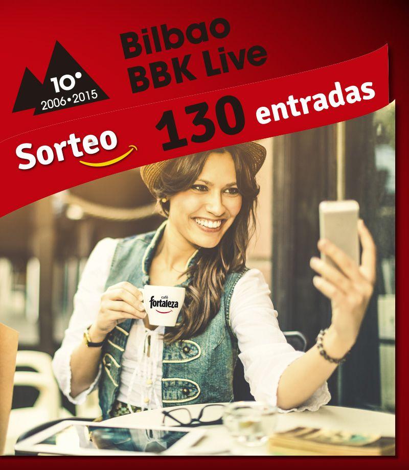 Cafe Fortaleza Sorteo Entradas Al Bilbao Bbk Live Bilbao