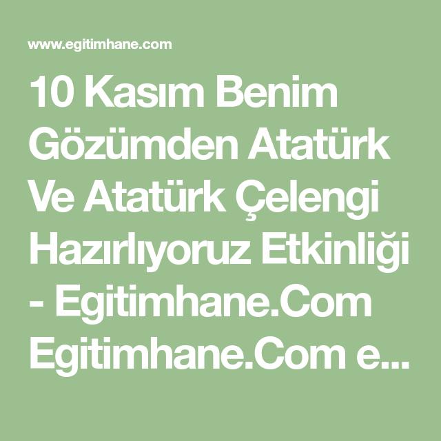 10 Kasim Benim Gozumden Ataturk Ve Ataturk Celengi Hazirliyoruz