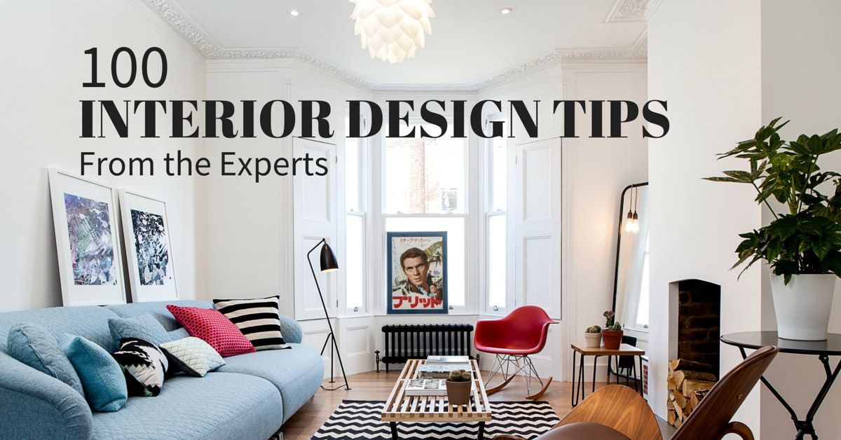 Design Tips For Living Room Interior Design Tips 100 Experts Share Their Best Advice