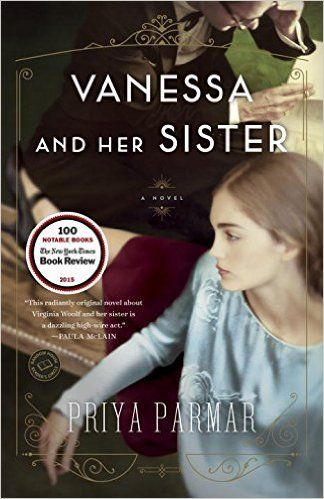 Must read historical fiction, including Vanessa and Her Sister by Priya Parmar.
