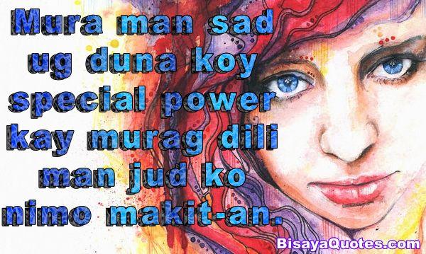 Special Powers   Bisaya quotes, Hugot, Pick up lines