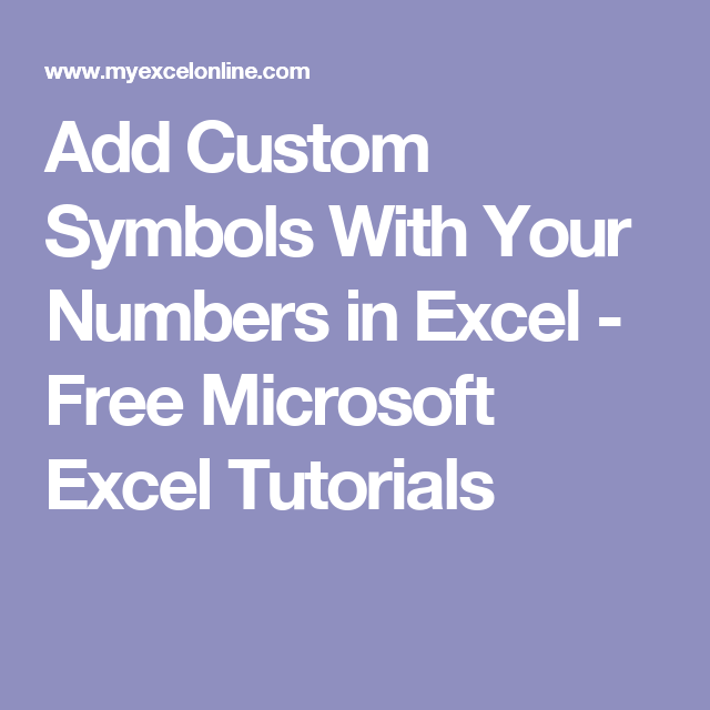 Add Custom Symbols With Your Numbers In Excel Free Microsoft Excel