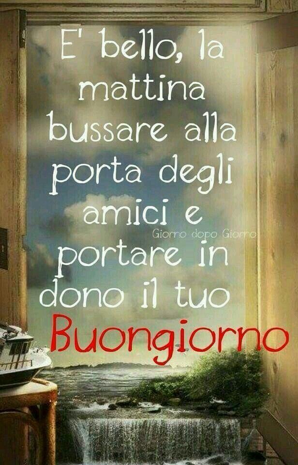 Buongiorno amici buongiorno pinterest amor for Foto buongiorno amici