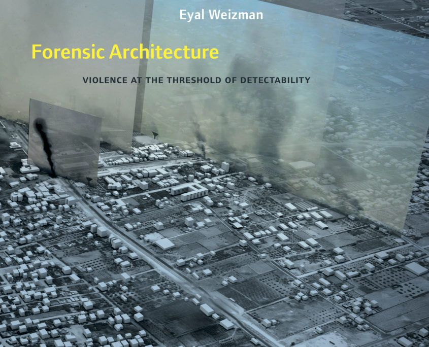 Forensic Architecture Home Architecture Books Forensics Environmental Justice