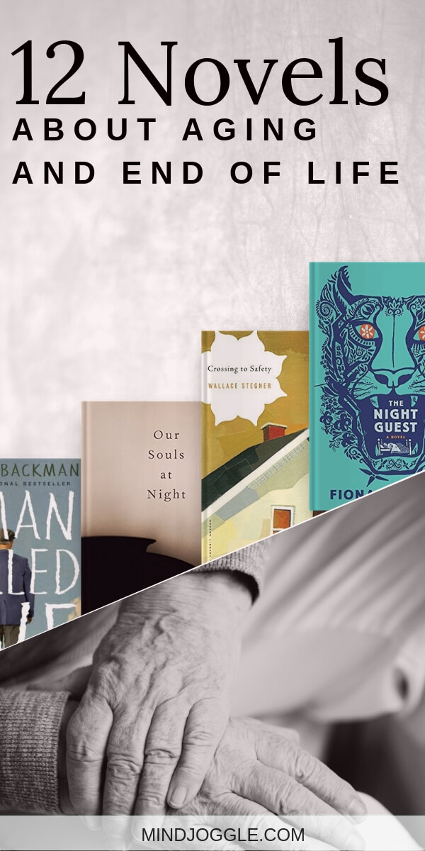12 Novels About Aging and End of Life. Books with characters facing advanced age and issues associated with end of life and dying. #books #bookstoread #booklist #readinglist #reading #amreading #booklover #bookworm