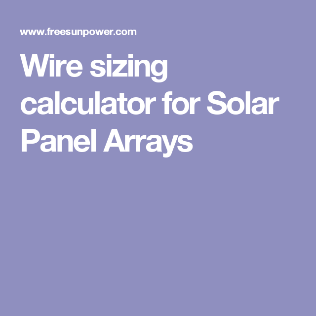 Wire sizing calculator for solar panel arrays places to visit wire sizing calculator for solar panel arrays greentooth Gallery