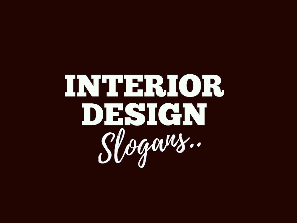 201 Catchy Interior Design Slogans And Taglines Interior Design Quotes Business Slogans Slogan Design