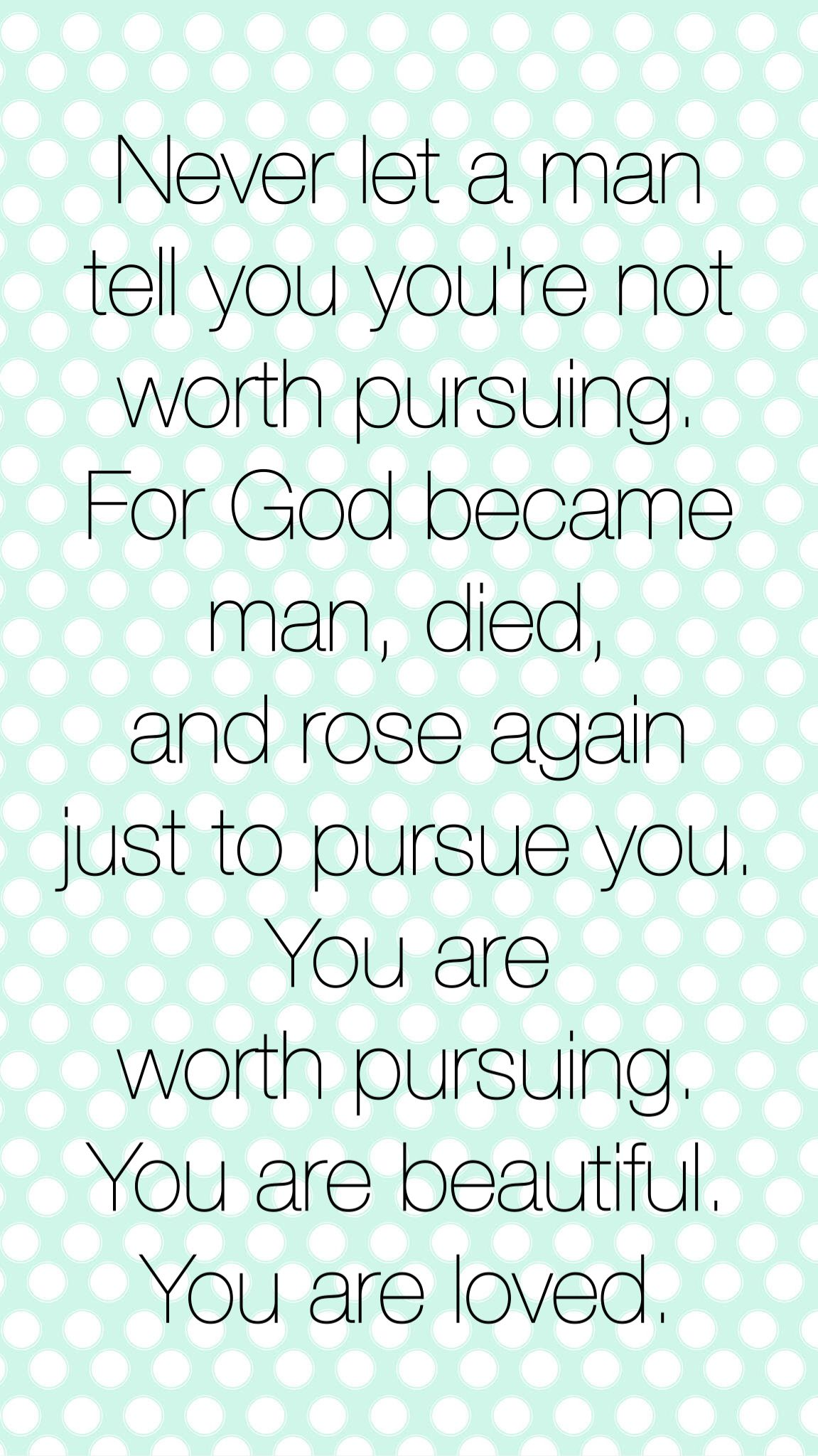 Let a man pursue you