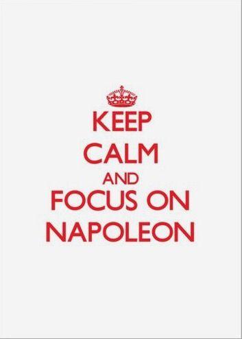 Mantieni la calma e focalizzati su Napoleone