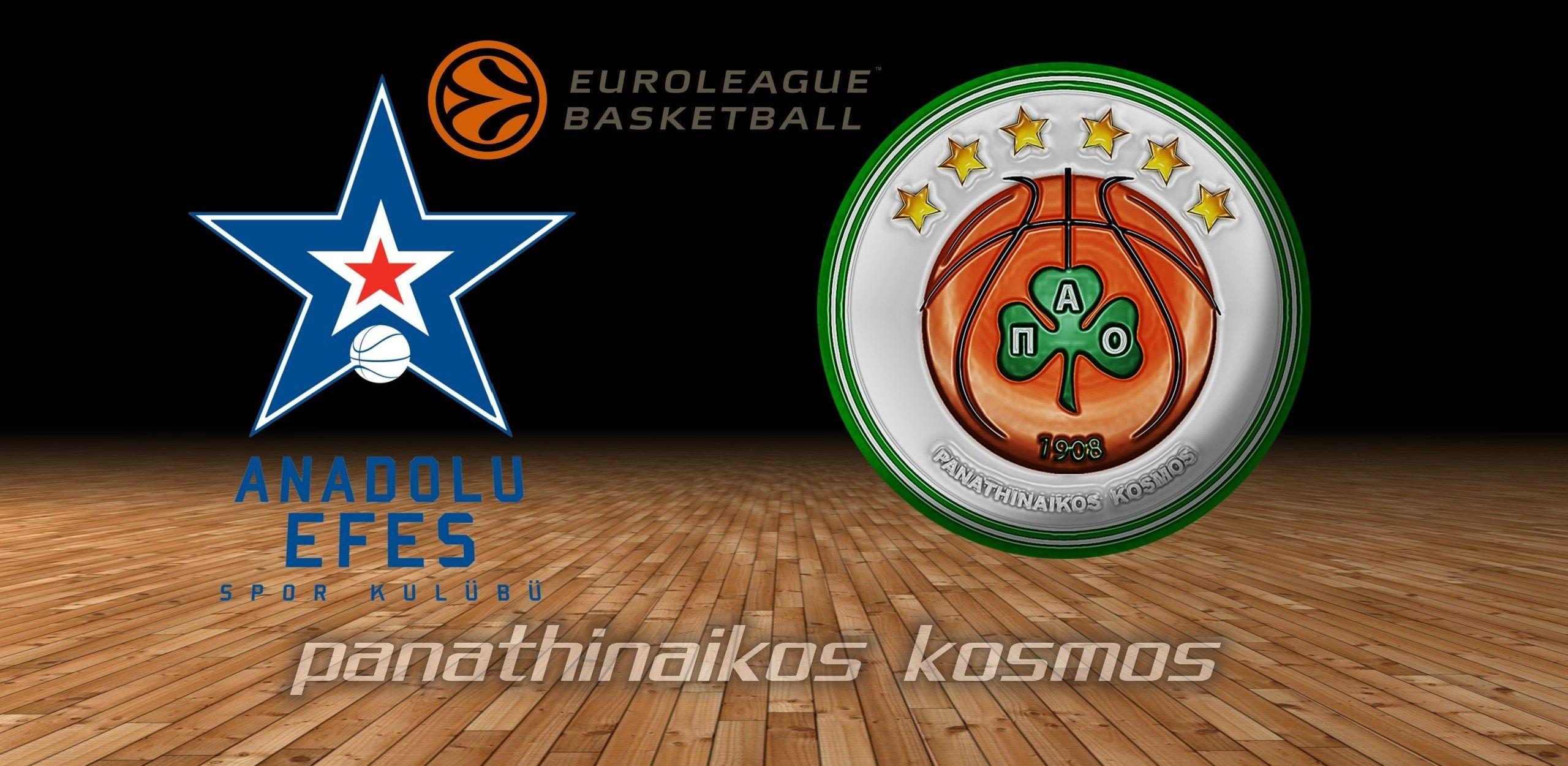 ΑΝΑΤΟΛΟΥ ΕΦΕΣ ΠΑΝΑΘΗΝΑΪΚΟΣ Anadolu EfesPanathinaikos
