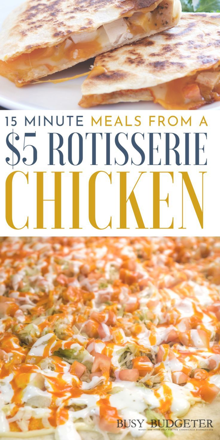 Easy Meals Using A Rotisserie Chicken Meal Planning Healthy