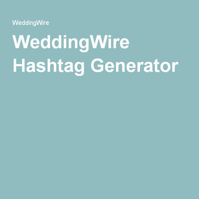 WeddingWire Hashtag Generator | Weddings | Pinterest | Hashtag ...