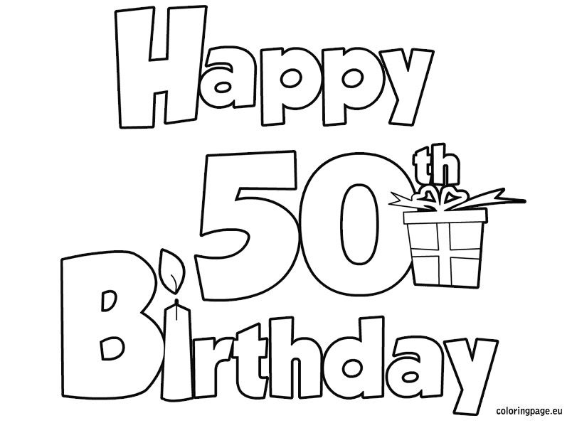 Happy 50 Birthday Coloring Page Birthday Coloring Pages Happy 50th Birthday Happy Birthday Coloring Pages