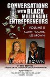Conversations With Black Millionaire Entrepreneurs: No Non-Sense Lessons From Those Who've Been There, Done That! (Volume 1): Bro.…