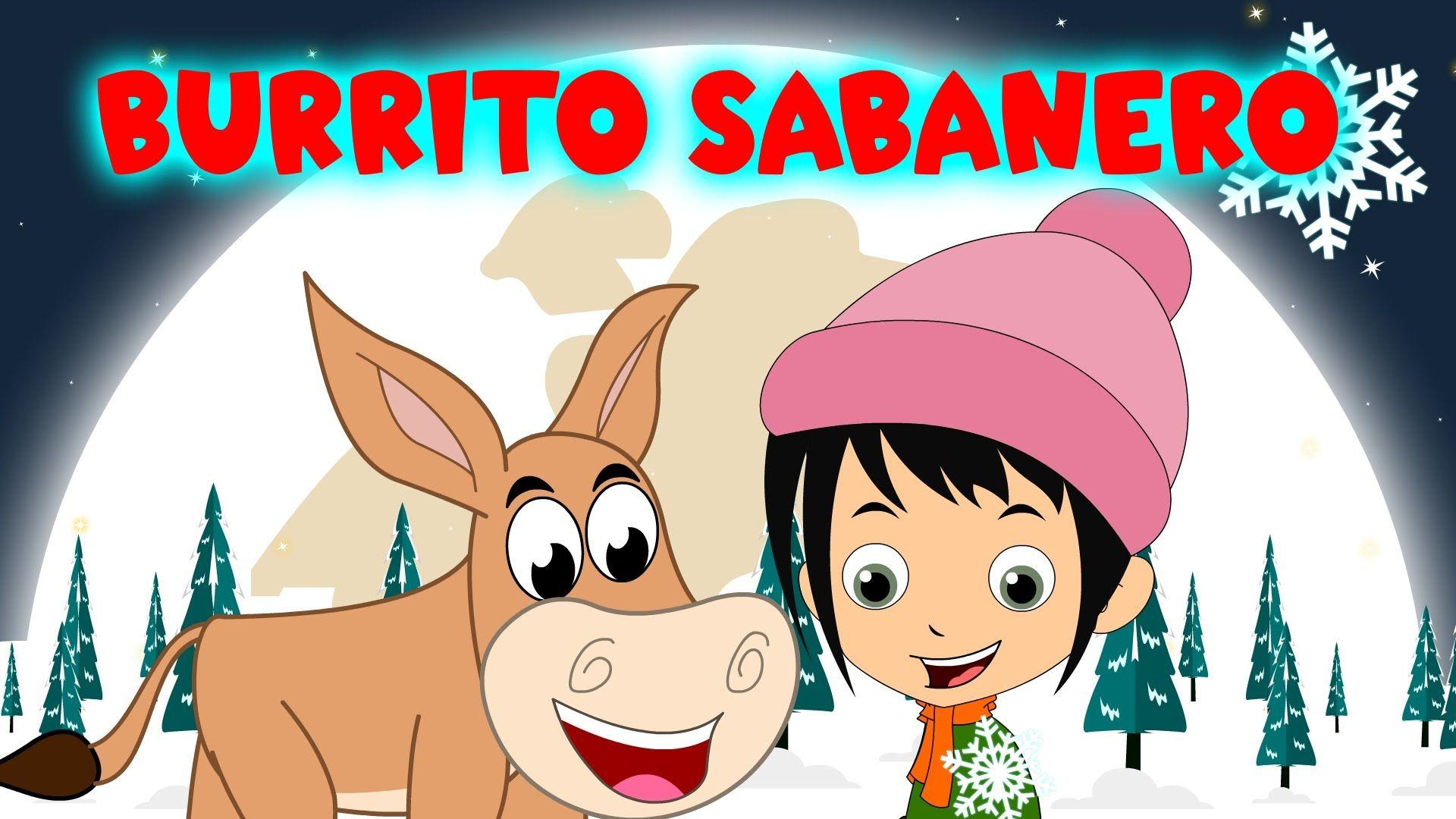 Mi Burrito Sabanero Canciones Navideñas Villancicos En Español Can Canciones Infantiles Villancico Villancicos Navideños