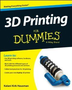 3D Printing For Dummies (For Dummies (Computer/Tech)) [Paperback]