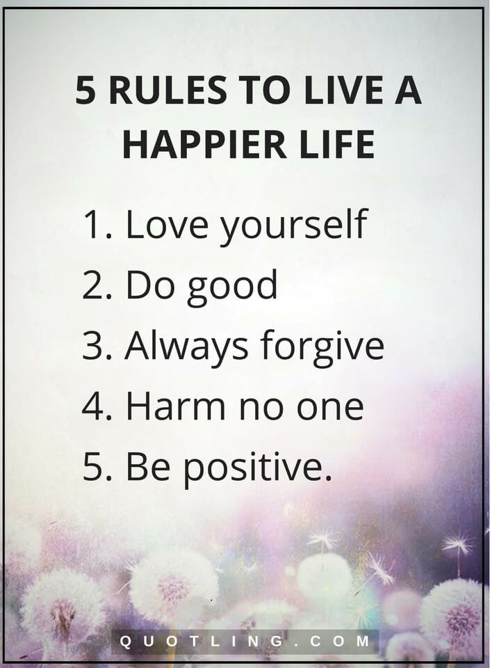 how i live a happy life 1) live for yourself first: there is only one life, first make yourself happy, comfortable, acquainted with anything that comes in your way, then think about others 2) create a hierarchy: once you are happy then comes your parents and your close friends.
