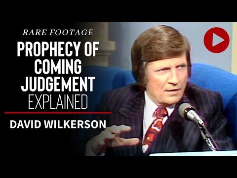David Wilkerson's Prophecy of Coming Judgement Explained (RARE Footage) - YouTube