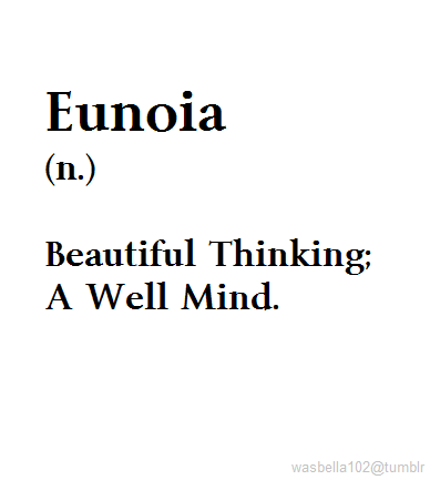 Eunoiait Comes From The Greek Word Eὔnoia Meaning Well Mind Or