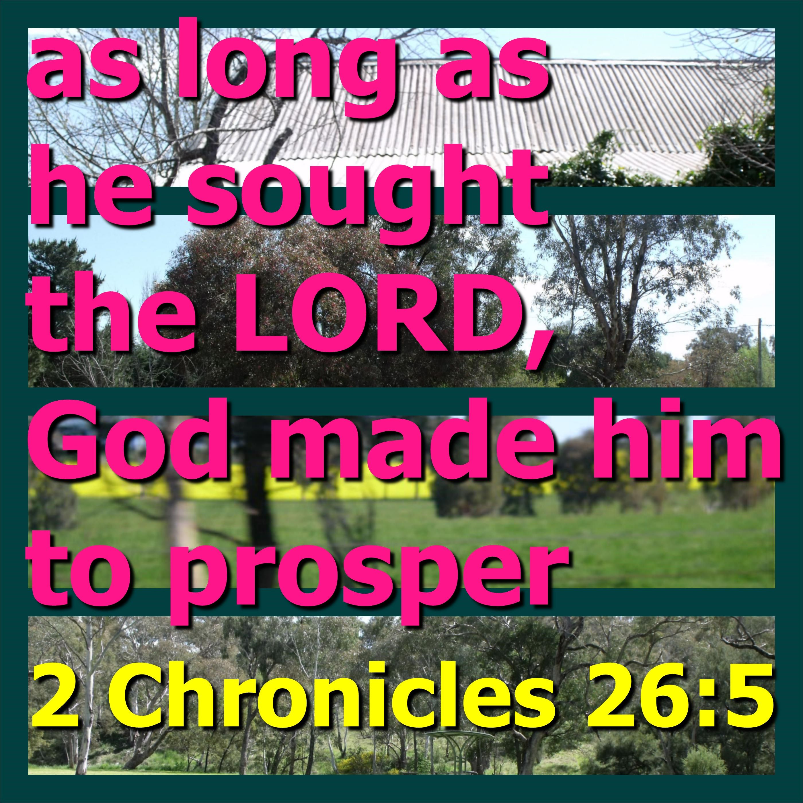 2 Chronicles 26:5 And he sought God in the days of Zechariah, who
