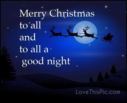 Merry Christmas To All And To All A Goodnight Pictures Photos And Images For Faceb Christmas Quotes For Friends Cute Christmas Quotes Family Christmas Quotes