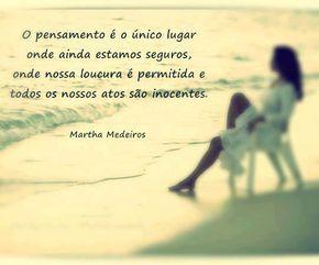 Imagens De Martha Medeiros Frases Frases Pensamentos E Reflexão
