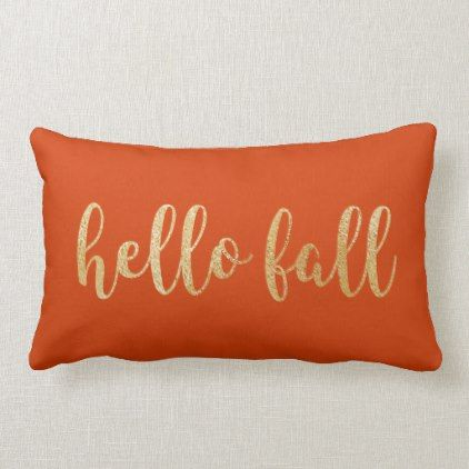 Orange Spice Hello Fall Gold Faux Foil Typography Lumbar Pillow | Zazzle.com #hellofall