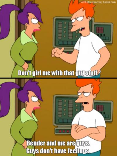 Guys Don't Have Feelings Futurama Pinterest Futurama The Unique Futurama Valentines Day Quote