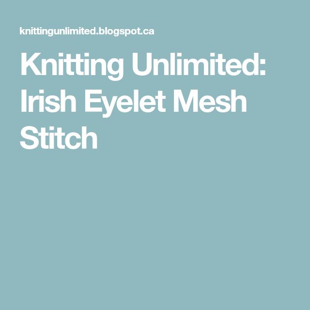 Knitting Unlimited Irish Eyelet Mesh Stitch Knitting Techniques