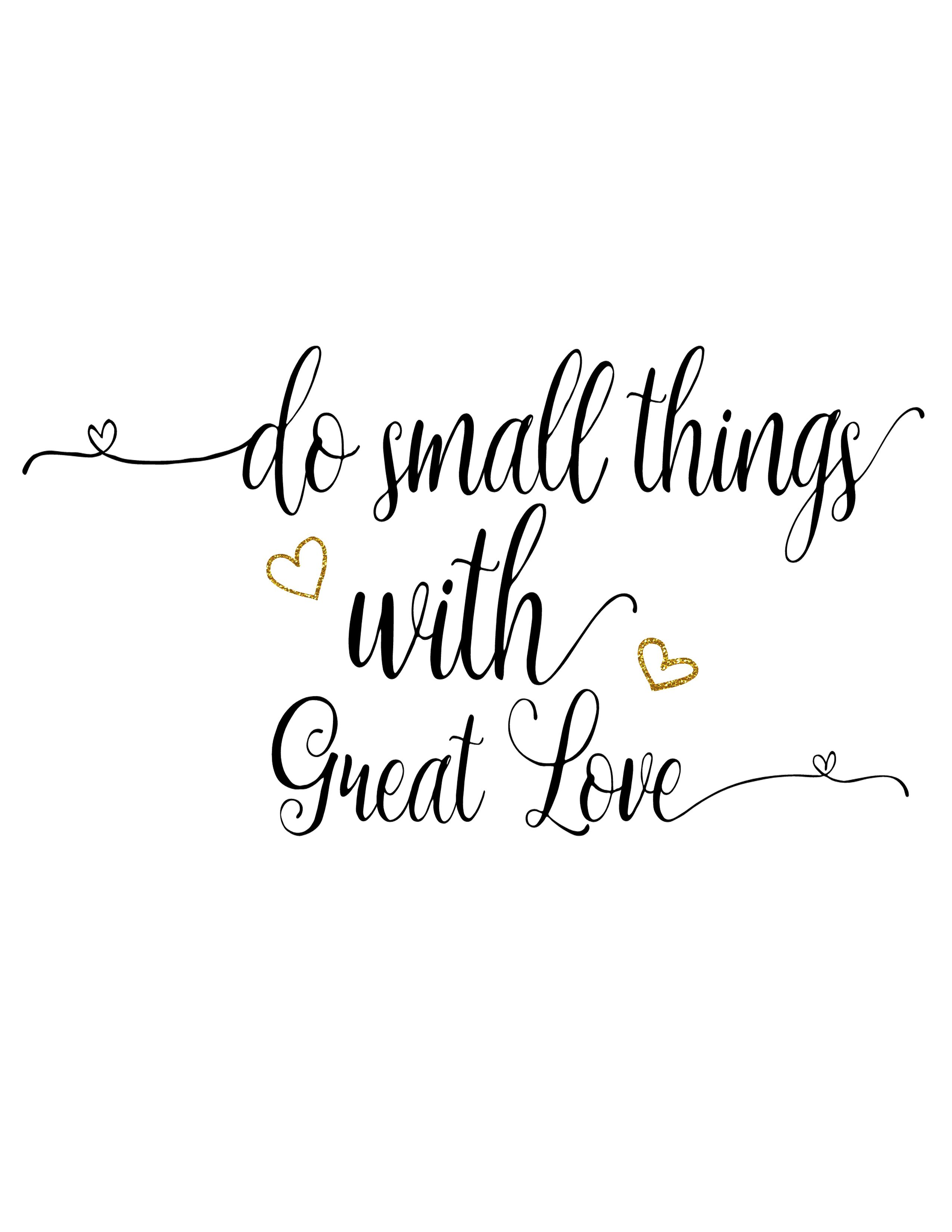 """Do Small things with Great Love"" Free Printable from The"