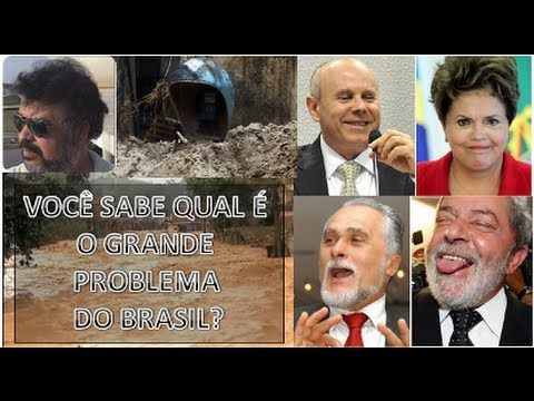 VOCÊ SABE QUAL É O GRANDE PROBLEMA DO BRASIL?
