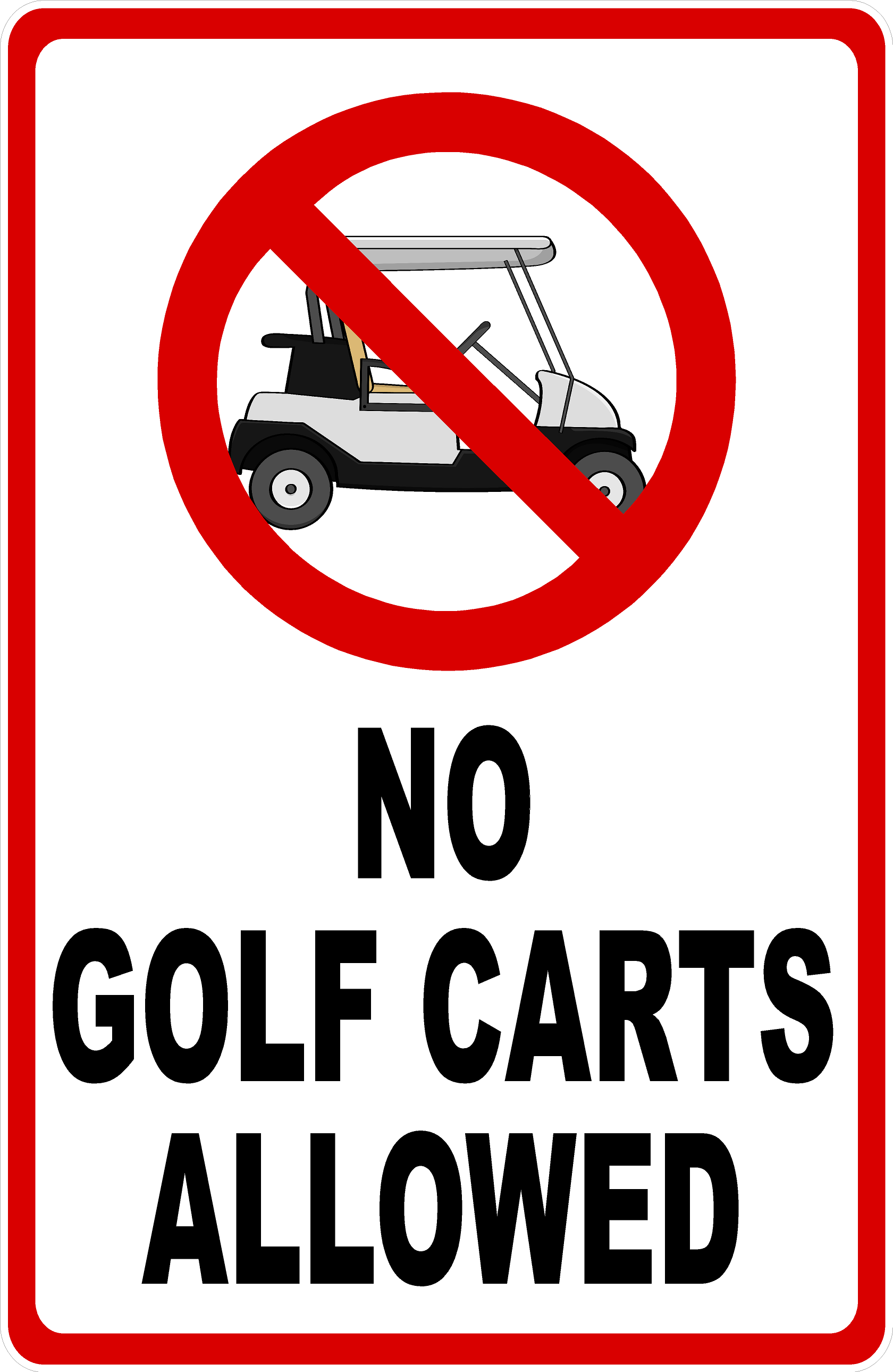 No Golf Carts Allowed Sign In 2020 Golf Carts Golf Industrial Grade