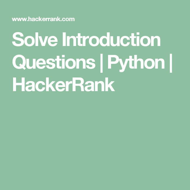 Solve Introduction Questions | Python | HackerRank | python | Python