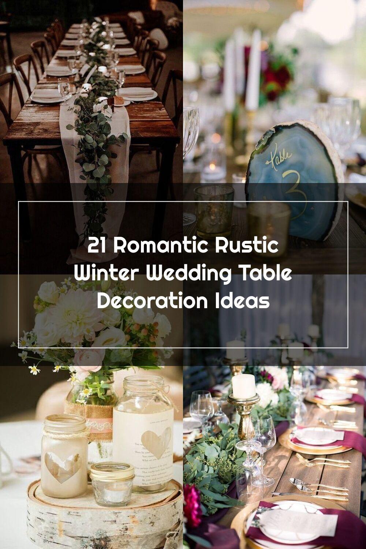 21 Romantic Rustic Winter Wedding Table Decoration Ideas Lmolnar In 2020 Winter Wedding Table Winter Wedding Table Decorations Wedding Table