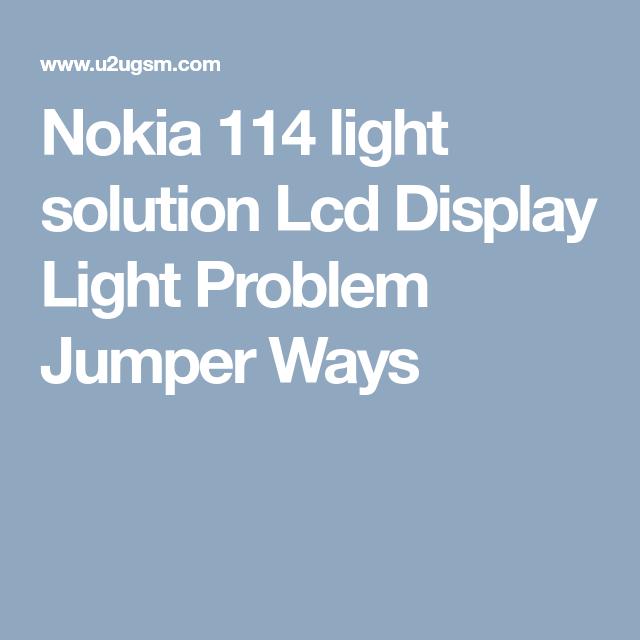 Nokia 114 Light Solution Lcd Display Light Problem Jumper