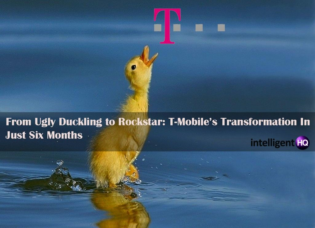 From Ugly Duckling to Rockstar: T-Mobile's Transformation In Just 6 Months