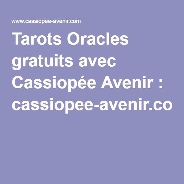 1edfd151bfe6f5 Tarots Oracles gratuits avec Cassiopée Avenir   cassiopee-avenir.com ...