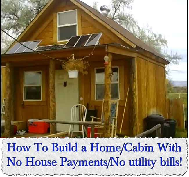 Tiny Home Designs: How To Build A Home/Cabin With No House Payments/No