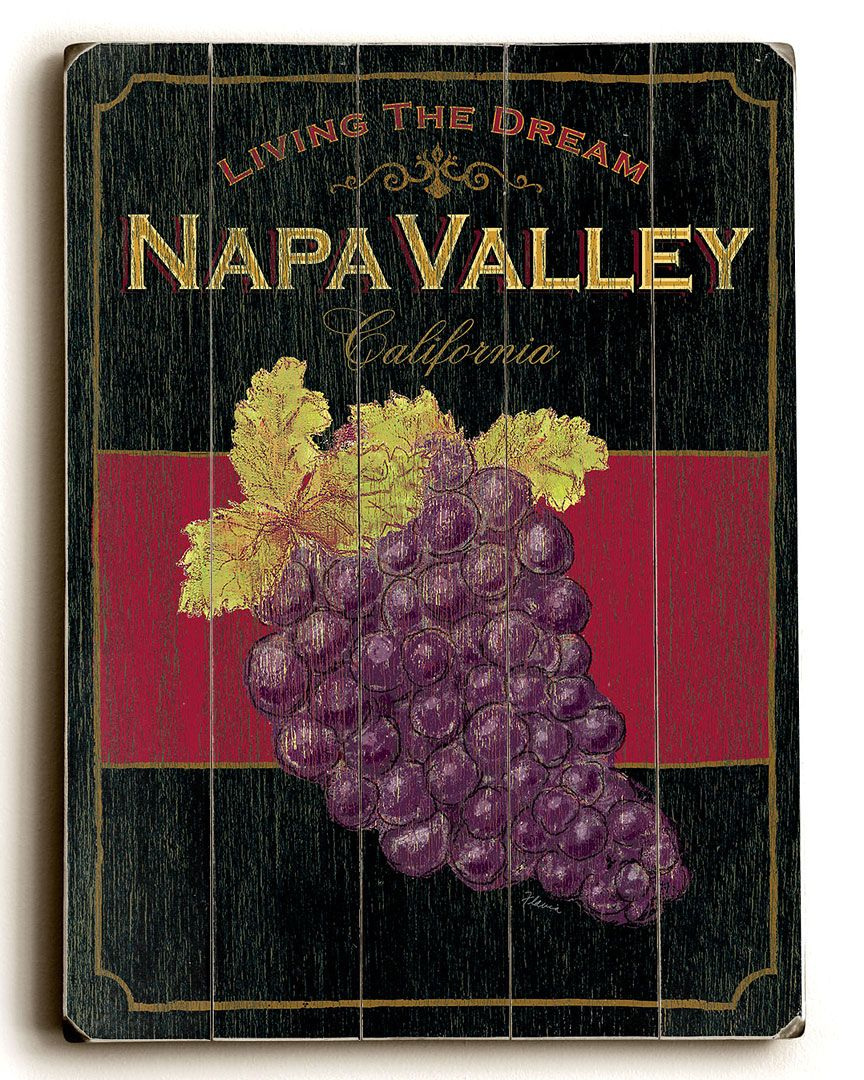 Napa Valley Is My Dream I Would Love This In My House Wine Inspired Vintage Wood Signs Napa