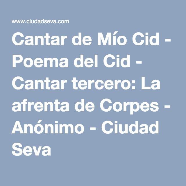 Cantar De Mío Cid Poema Del Cid Cantar Tercero La Afrenta De Corpes Anónimo Poema Del Mio Cid Poemas Cantando